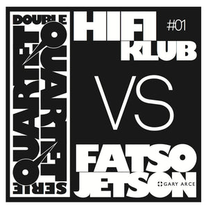 Hifi Klub VS Fatso Jetson - Double Quartet Serie Volume 1 (LP)