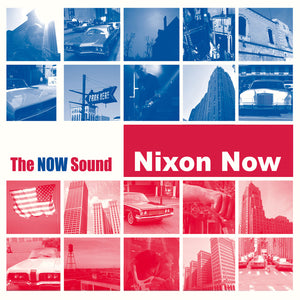 Nixon Now - The Now Sound (LP)