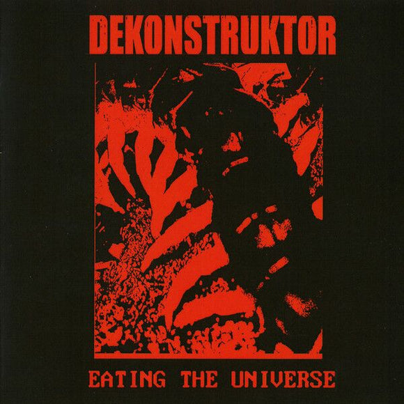 Dekonstruktor - Eating The Universe (CD)