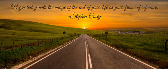 Begin with the End in Mind Steven Covey