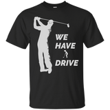 We Have Drive - Cotton T-Shirt