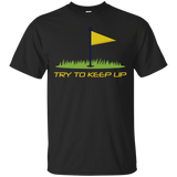 Try To Keep Up - Cotton T-Shirt