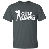 Golf Strong Golf Long - Cotton T-Shirt
