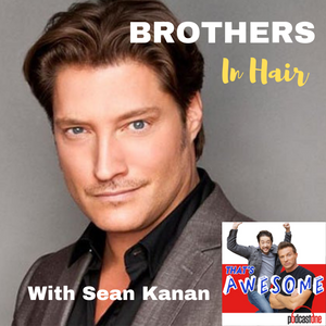 Brothers In HAIR--With SEAN KANAN!