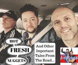 Hot, Fresh, Nuggets...And Other Important Tales From The Road.