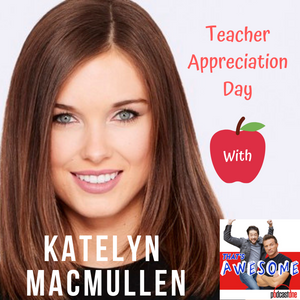 Teacher Appreciation Day With... KATELYN MACMULLEN!