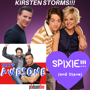 KIRSTEN STORMS! SPIXIE! (and Steve)