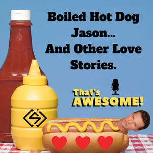 Boiled Hot Dog Jason...And Other Love Stories.