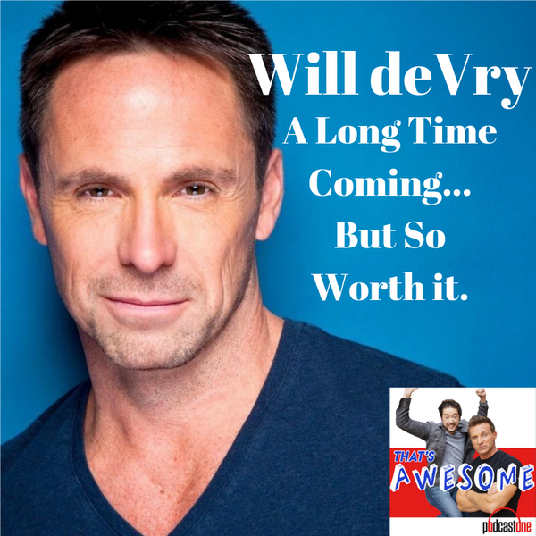 Will deVry--A Long Time Coming...But So Worth It.