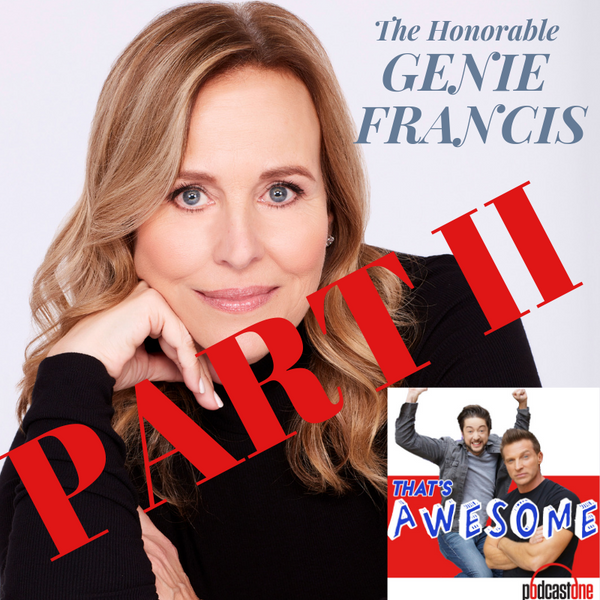 PART TWO With The Honorable GENIE FRANCIS!