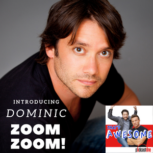 Introducing Dominic ZOOM ZOOM!