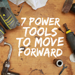 7 Power Tools to Move Forward - 3/31/20