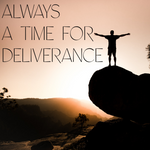 Always a Time for Deliverance - 2/14/20