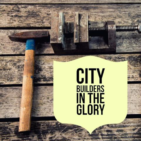 City Builders in the Glory - 3/2/18