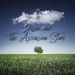 Desire and the Ascension Store - 5/4/18