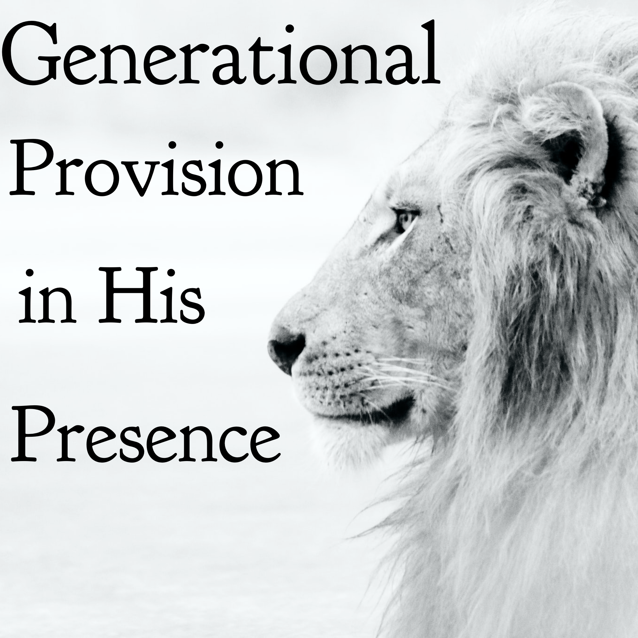 Generational Provision in His Presence - 10/25/20