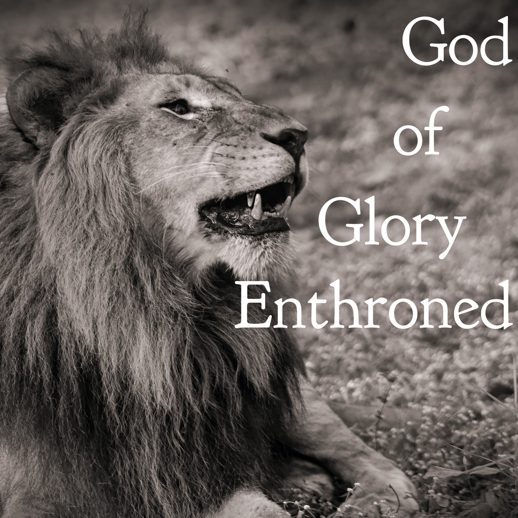 God of Glory Enthroned - 11/15/20
