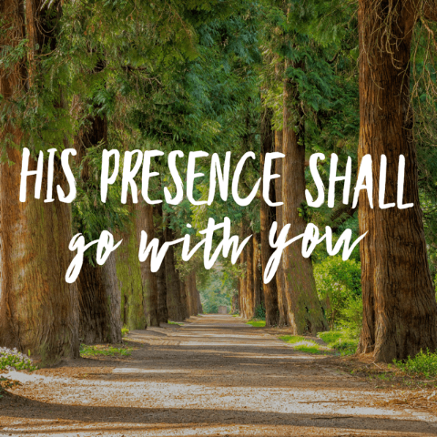 His Presence Shall Go with You - 9/4/18