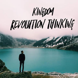 Kingdom Revolution Thinking - 6/12/18