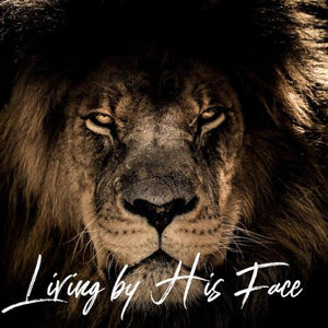 Living by His Face - 6/22/18