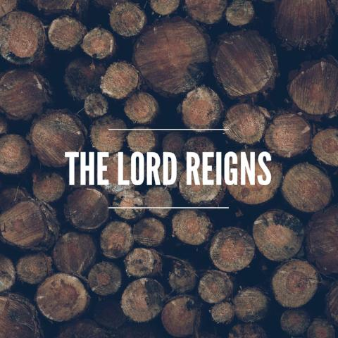 The Lord Reigns - 12/29/17
