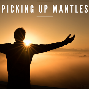 Picking Up Mantles - 1/28/20