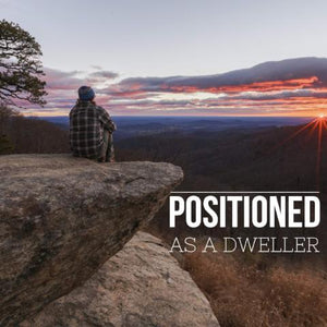 Positioned as a Dweller - 4/10/18