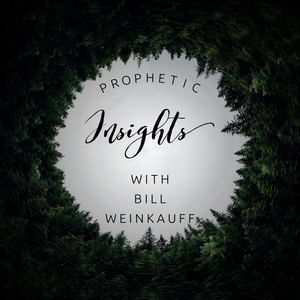 Prophetic Insights with Bill Weinkauff - 12/27/20