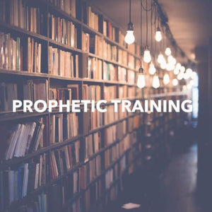 Prophetic Training - 7/3/18