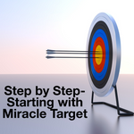 Step by Step - Starting with Miracle Target - 9/24/19