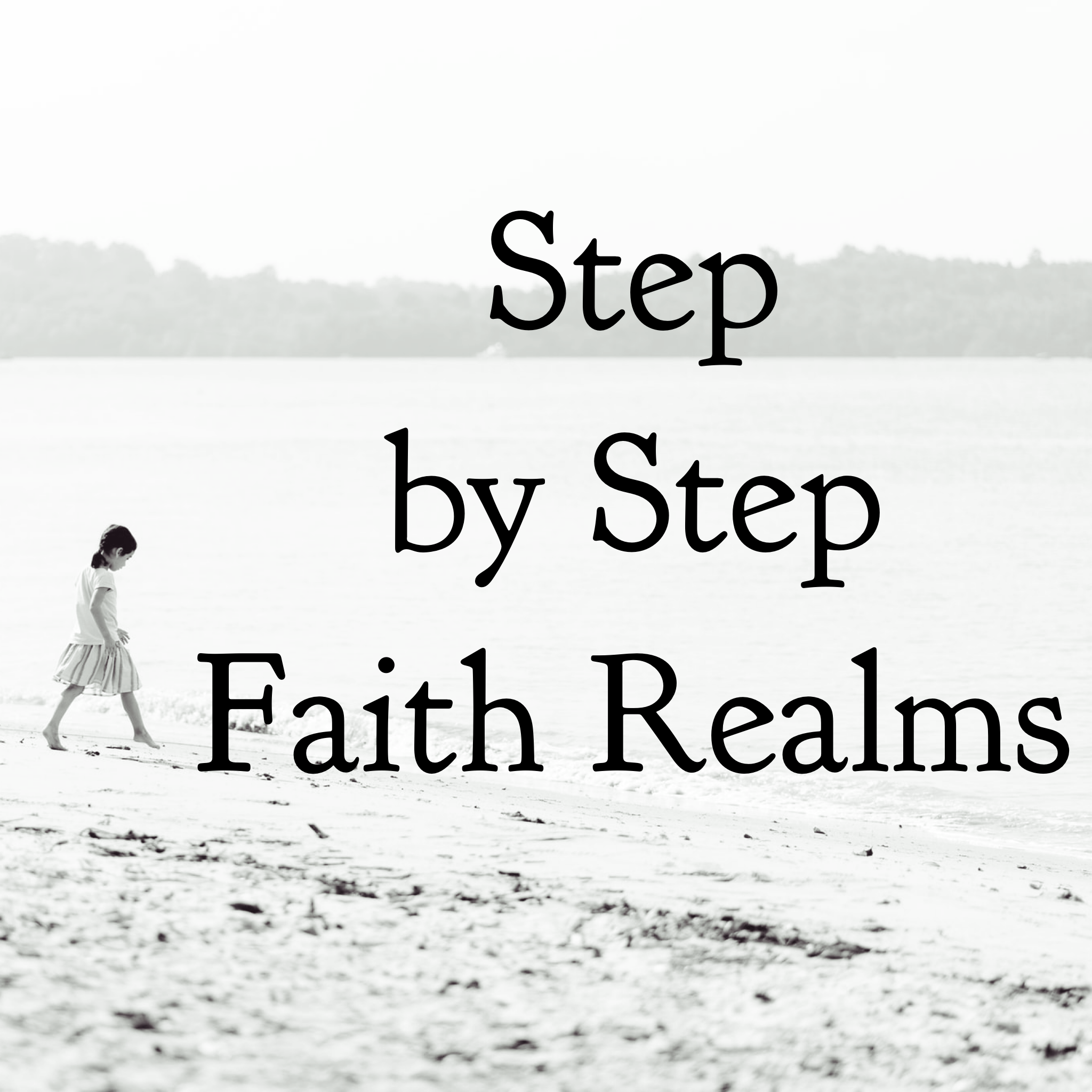 Step by Step Faith Realms - 9/17/19