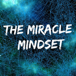 The Miracle Mindset - 1/10/21