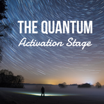 The Quantum Activation Stage - 3/24/20