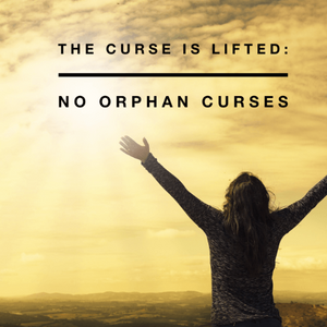 The Curse is Lifted: No Orphan Curses - 9/25/18