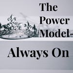 The Power Model - Always On - 10/4/19