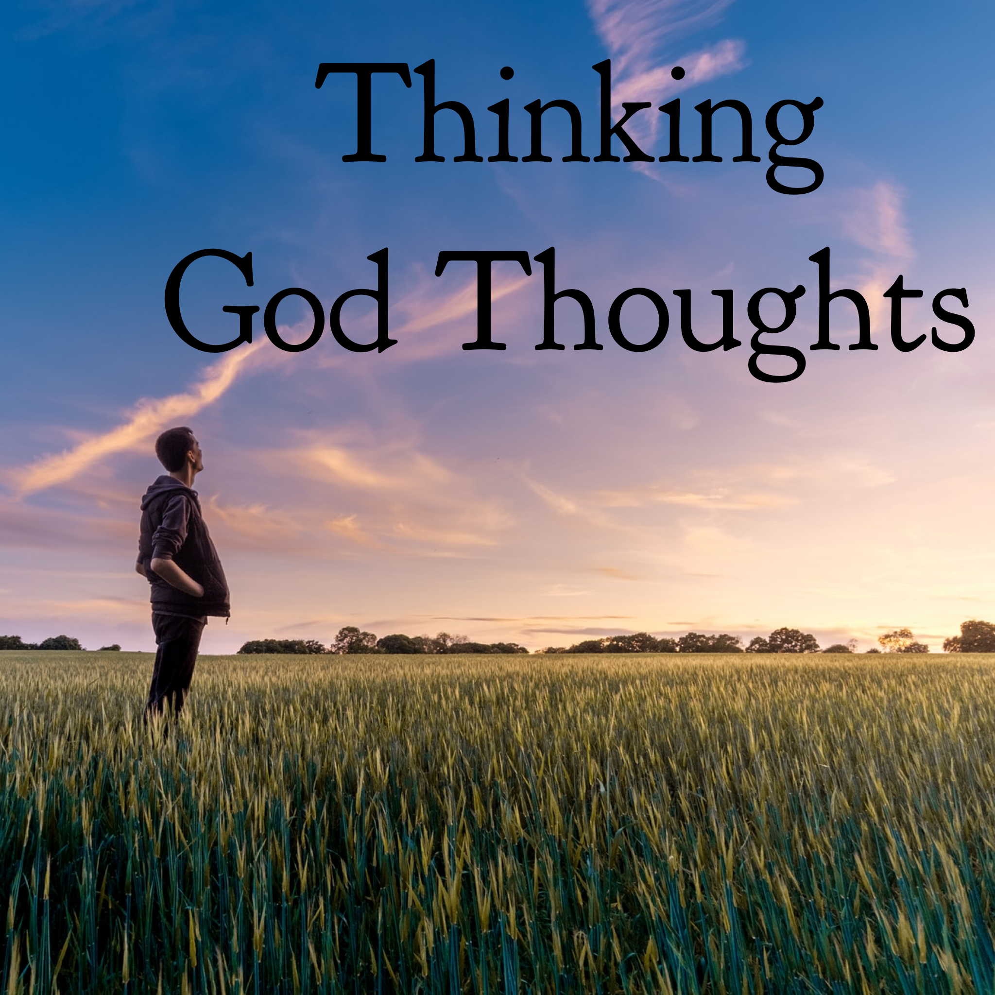 Thinking God Thoughts - 11/22/19
