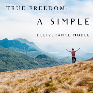 True Freedom: A Simple Deliverance Model
