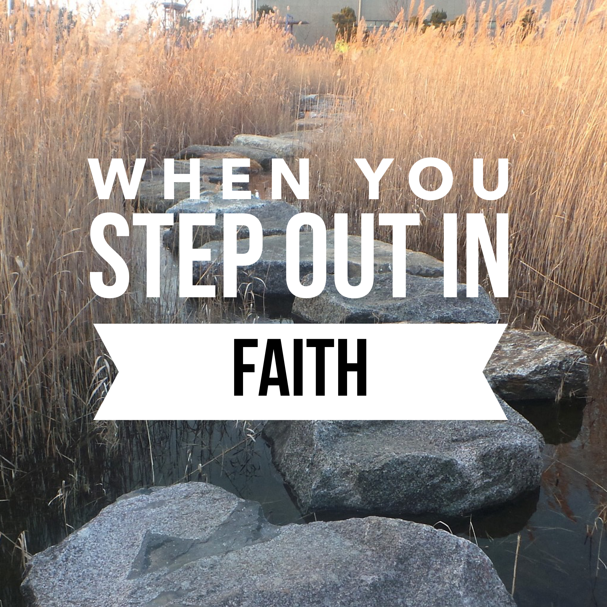 When You Step Out in Faith - 11/1/19