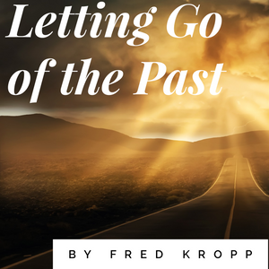 Letting Go of the Past - 12/28/18