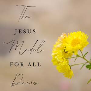 The Jesus Model for All Doers - 9/27/19