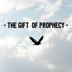 The Gift of Prophecy - 1/25/19
