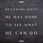 Reviewing What He has Done to See what He Can Do - 5/21/19