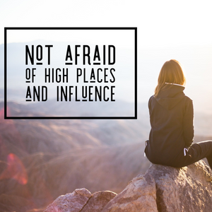 Not Afraid of High Place and Influence - 1/11/19