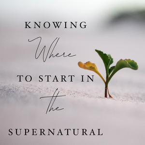 Knowing Where to Start in the Supernatural - 9/13/19
