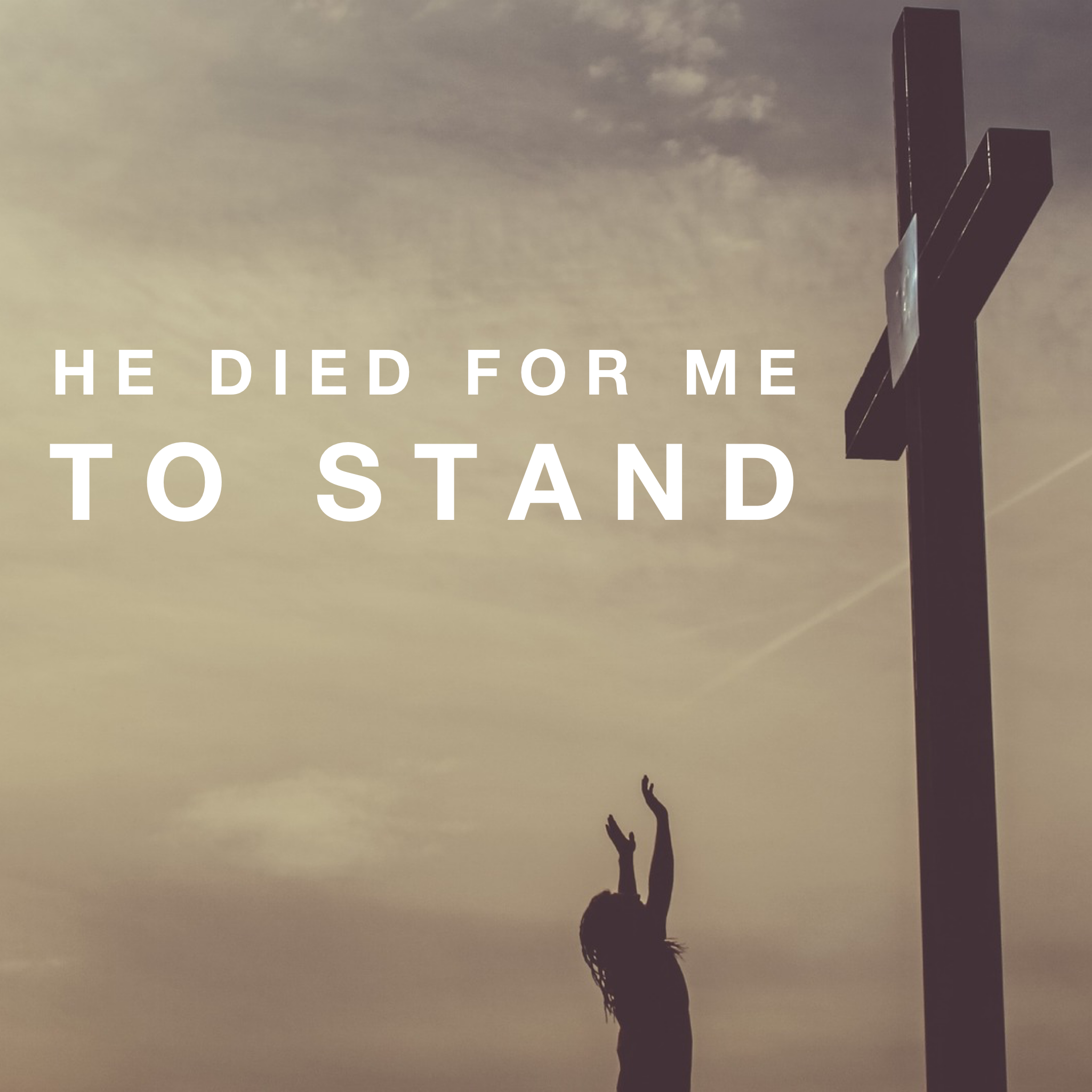 He Died For Me to Stand - 11/30/18
