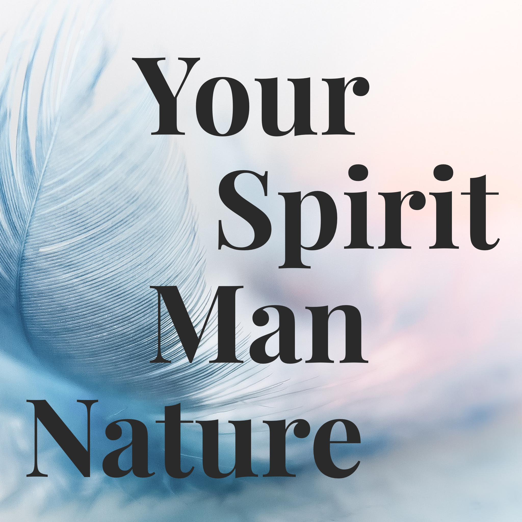 Your Spirit Man Nature - 2/19/19