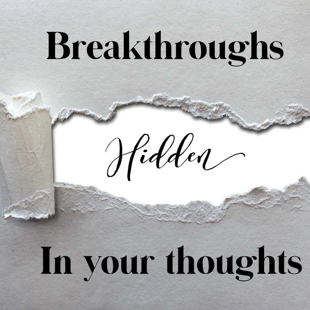 Breakthroughs Hidden in Your Thoughts - 7/16/19