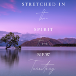 Stretched in the Spirit for New Territory - 7/5/19