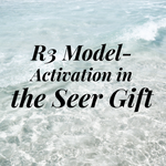 R3 Model- Activation in the Seer Gift - 7/9/19