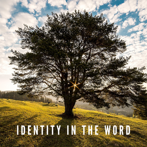 Identity in the Word - 10/23/18